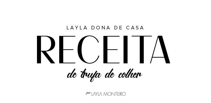 Layla Dona de Casa - Receita de Trufa de Colher