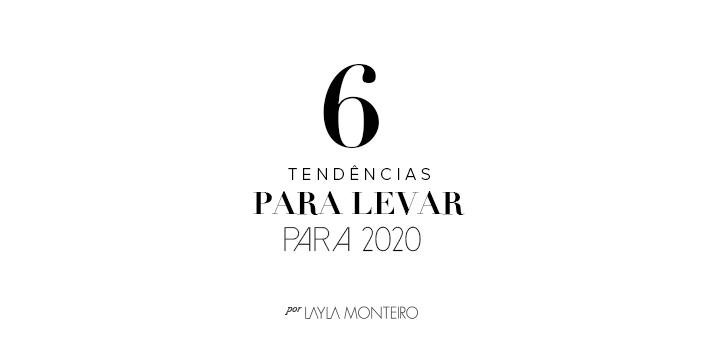6 Tendências Para Levar Para 2020