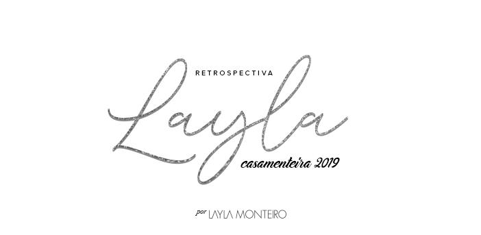 Retrospectiva Layla Casamenteira 2019