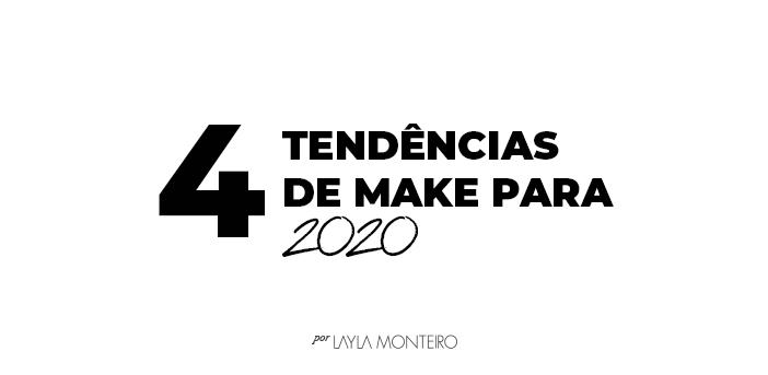 4 Tendências de make para 2020