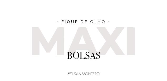 Fique de Olho - Maxi Bolsas