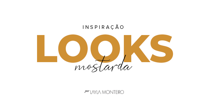 Tendência - Look Mostarda