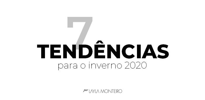 7 Tendências para o inverno 2020