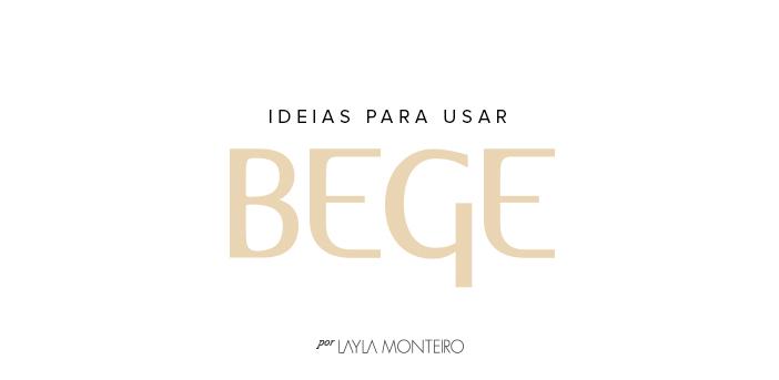 Ideias para usar bege