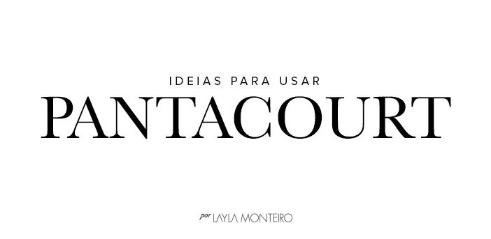 Ideias Para Usar Pantacourt