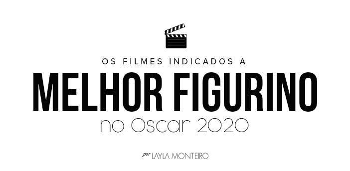 Os Filmes Indicados a Melhor Figurino do Oscar 2020