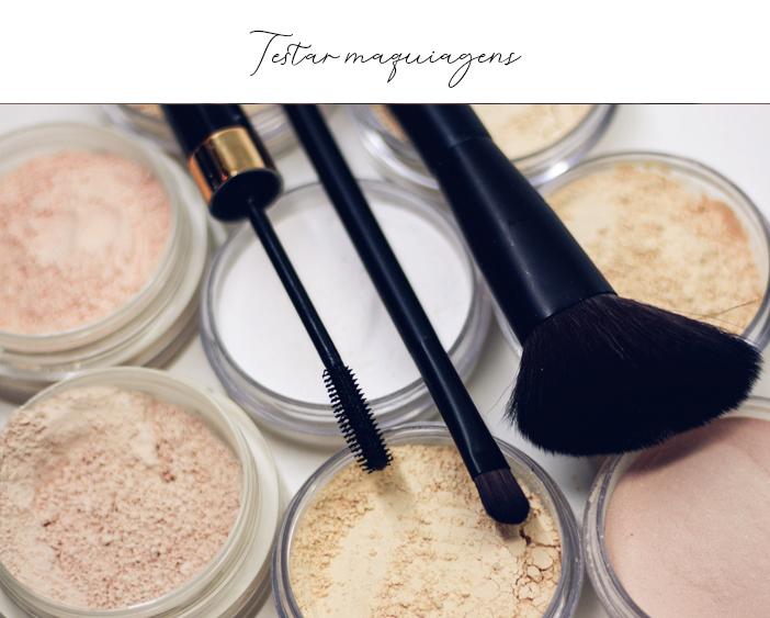 Dicas de atividades para ocupar o tempo - Testar Maquiagens