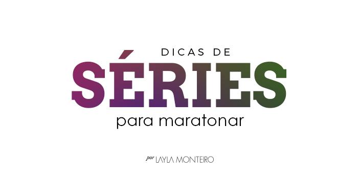 Dicas de série para maratonar