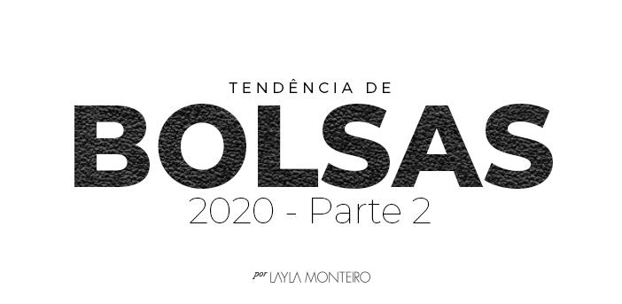Tendência de Bolsas 2020 - Parte 2