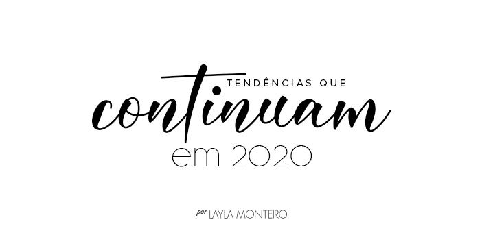 Tendências que continuam em 2020