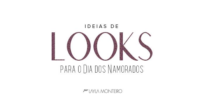 Ideias de looks para o Dia dos Namorados