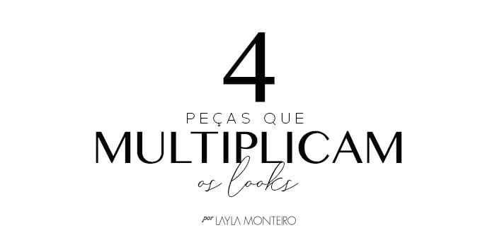 4 Peças que Multiplicam os Looks