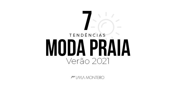 7 Tendências - Moda Praia - Verão 2021