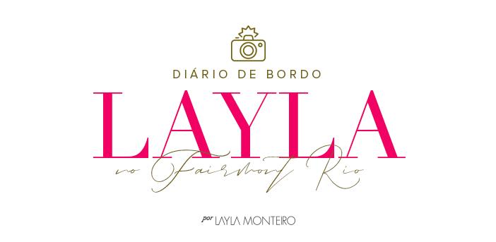 Diário de Bordo - Layla no Fairmont Rio