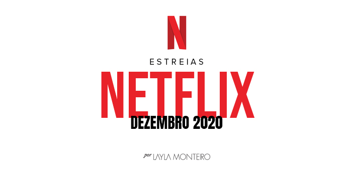 Estreias Netflix - Dezembro 2020