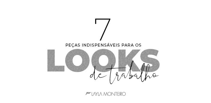 7 Peças Indispensáveis para os Looks de Trabalho