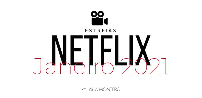 Estreia Netflix - Janeiro 2021