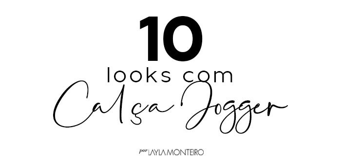 10 looks com calça jogger
