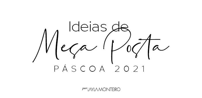 Ideias de Mesa Posta Páscoa 2021