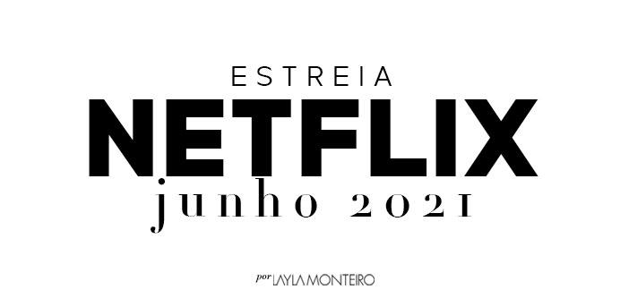 Estreias Netflix Junho 2021 - título