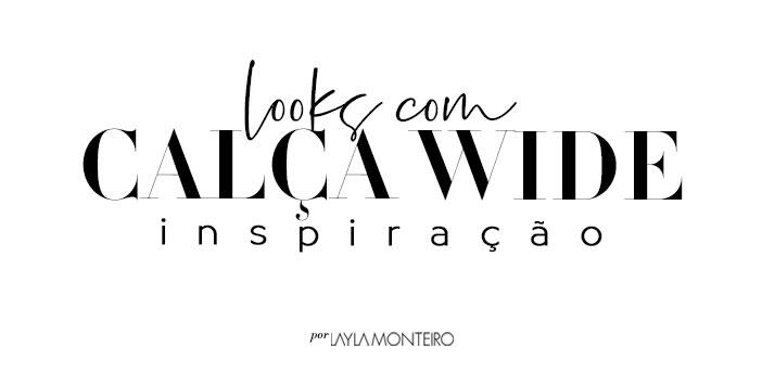 Inspiração - Looks com calça wide título