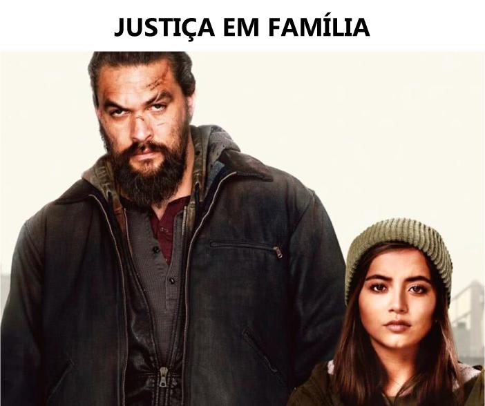 lançamentos neftlix agosto 2021 - justiça em família
